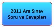 2011 Ara Sınav Soruları ve Cevapları