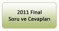 2011 Final Soruları ve Cevapları